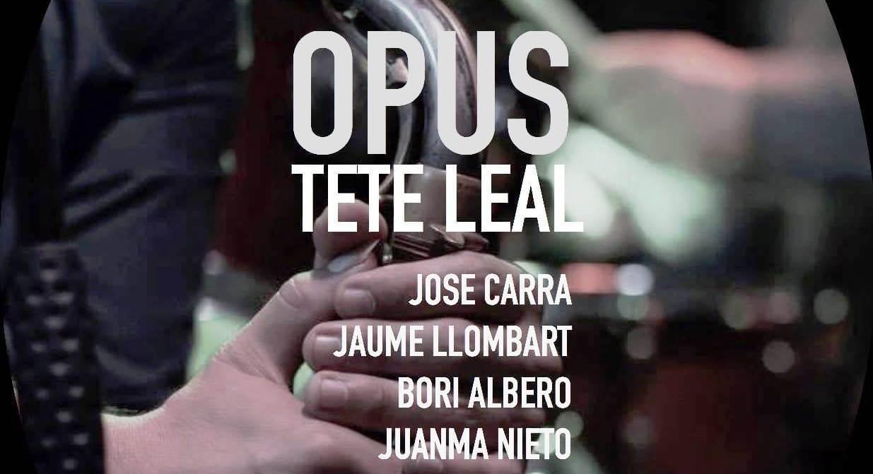 """Tete Leal """"Opus"""""""