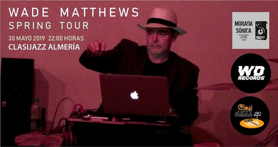 """Wade Matthews """"Spring Tour"""". Interacción, tiempo y lugar"""
