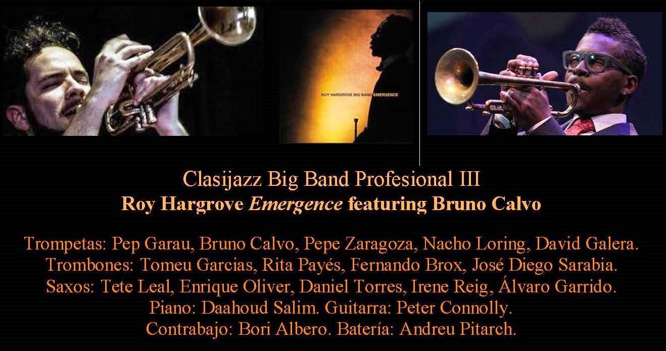 "Clasijazz Big Band Profesional III. Roy Hargrove ""Emergence"" feat. Bruno Calvo. ""El sueño de Roy"""
